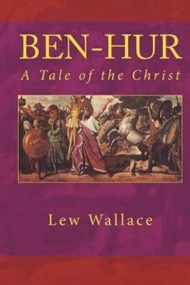 Ben-Hur: A Tale of the Christ: (Annotated) Cover Image