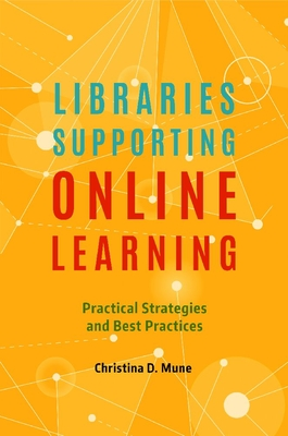 Libraries Supporting Online Learning: Practical Strategies and Best Practices Cover Image
