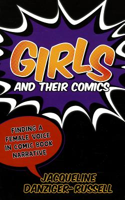 Girls and Their Comics: Finding a Female Voice in Comic Book Narrative Cover Image