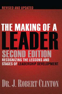 The Making of a Leader: Recognizing the Lessons and Stages of Leadership Development Cover Image