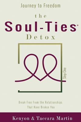 Journey to Freedom, The Soul-Ties(TM) Detox: Break Free From the Relationships that Have Broken You (Soul-Ties(tm) Personal Growth Collection #1) Cover Image