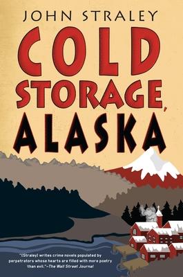 Cold Storage, Alaska (A Cold Storage Novel #2) Cover Image