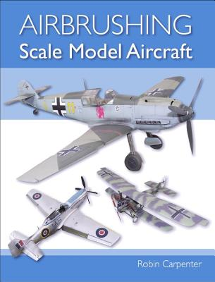 Airbrushing Scale Model Aircraft Cover Image