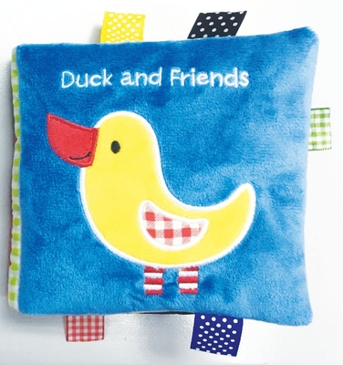 Duck and Friends: A Soft and Fuzzy Book Just for Baby! Cover Image