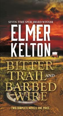 Bitter Trail and Barbed Wire: Two Complete Novels Cover Image