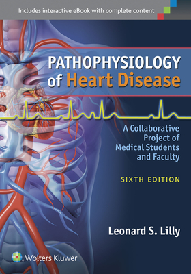 Pathophysiology of Heart Disease: A Collaborative Project of Medical Students and Faculty Cover Image