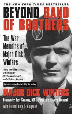 Beyond Band of Brothers: The War Memoirs of Major Dick Winters Cover Image