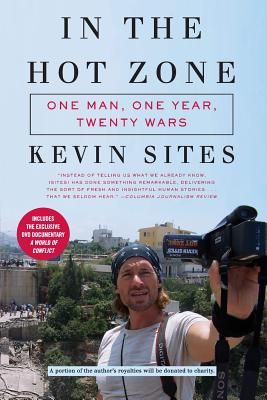 In the Hot Zone: One Man, One Year, Twenty Wars [With DVD] Cover Image