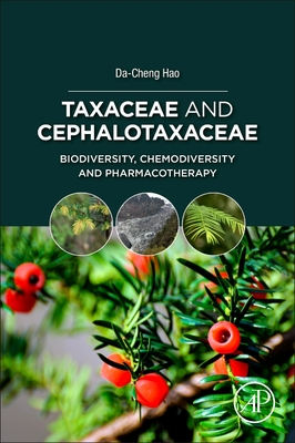 Taxaceae and Cephalotaxaceae: Biodiversity, Chemodiversity, and Pharmacotherapy Cover Image