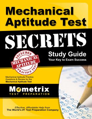 Mechanical Aptitude Test Secrets Study Guide: Mechanical Aptitude Practice Questions & Review for the Mechanical Aptitude Exam (Mometrix Secrets Study Guides) Cover Image