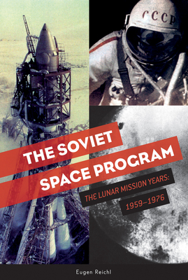 The Soviet Space Program: The Lunar Mission Years: 1959-1976 (Soviets in Space #2) Cover Image