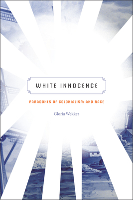 White Innocence: Paradoxes of Colonialism and Race Cover Image