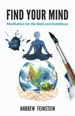 Find Your Mind: Meditation for the Bold and Ambitious Cover Image
