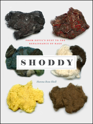 Shoddy: From Devil's Dust to the Renaissance of Rags Cover Image