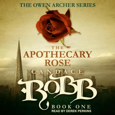 The Apothecary Rose (Owen Archer #1) Cover Image