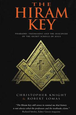 The Hiram Key: Pharaohs, Freemasonry, and the Discovery of the Secret Scrolls of Jesus Cover Image
