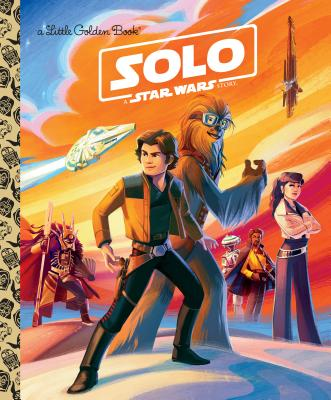 Solo: A Star Wars Story (Star Wars) (Little Golden Book) Cover Image