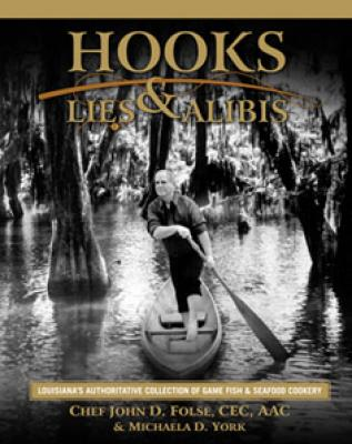 Hooks, Lies & Alibis: Louisiana's Authoritative Collection of Game Fish & Seafood Cookery Cover Image