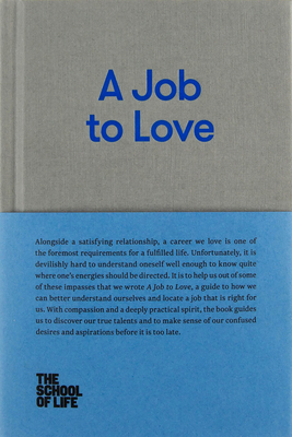 A Job to Love: A Practical Guide to Finding Fulfilling Work by Better Understanding Yourself Cover Image