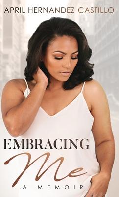 Embracing Me: A Memoir Cover Image