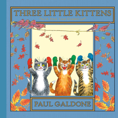 Three Little Kittens Paul Galdone Classics Indiebound Org