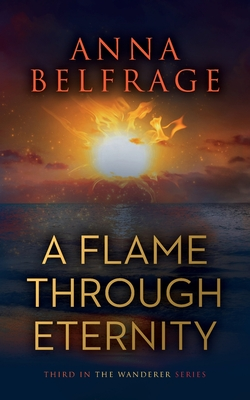 Cover for A Flame Through Eternity