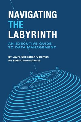 Navigating the Labyrinth: An Executive Guide to Data Management Cover Image