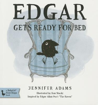 Edgar Gets Ready for Bed: A Babylit(r) Board Book: Inspired by Edgar Allan Poe's
