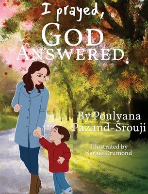 I prayed, GOD ANSWERED. Cover Image