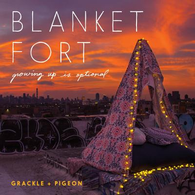 Blanket Fort: Growing Up Is Optional Cover Image