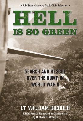 Hell Is So Green: Search and Rescue Over the Hump in World War II Cover Image