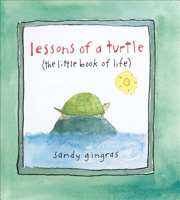 Lessons of a Turtle: (The Little Book of Life) Cover Image