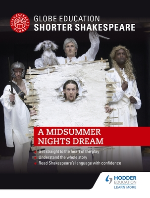 Globe Education Shorter Shakespeare: A Midsummer Night's Dream Cover Image
