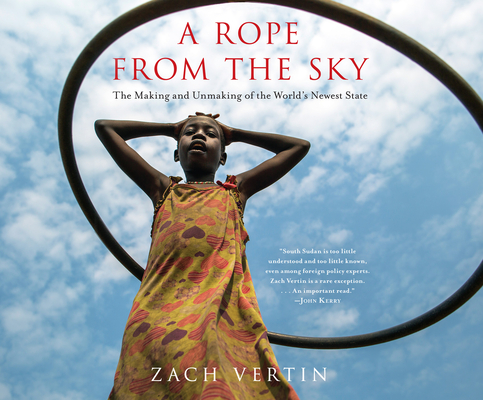 A Rope from the Sky: The Making and Unmaking of the World's Newest State Cover Image