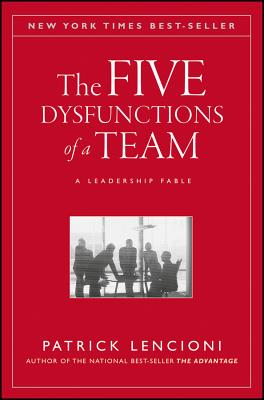 The Five Dysfunctions of a Team: A Leadership Fable (J-B Lencioni #13) Cover Image