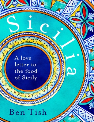 Sicilia: A love letter to the food of Sicily Cover Image