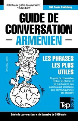 Guide de conversation - Arménien - Les phrases les plus utiles: Guide de conversation et dictionnaire de 3000 mots (French Collection #54) Cover Image