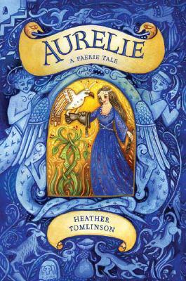 Aurelie: A Faerie Tale Cover Image