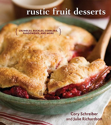 Rustic Fruit Desserts: Crumbles, Buckles, Cobblers, Pandowdies, and More Cover Image
