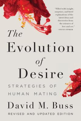 The Evolution of Desire: Strategies of Human Mating Cover Image