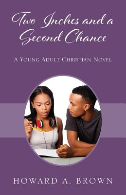 Two Inches and a Second Chance: A Young Adult Christian Novel Cover Image
