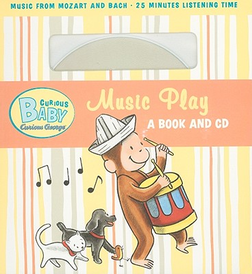 Curious Baby Music Play (Curious George Board Book & CD) (Curious Baby Curious George) Cover Image