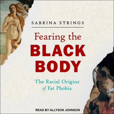 Fearing the Black Body: The Racial Origins of Fat Phobia Cover Image