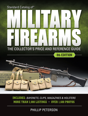Standard Catalog of Military Firearms: The Collector's Price & Reference Guide Cover Image