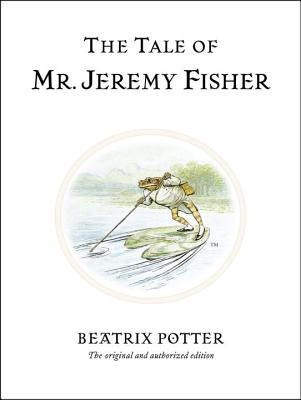 The Tale of Mr. Jeremy Fisher (Peter Rabbit #7) Cover Image