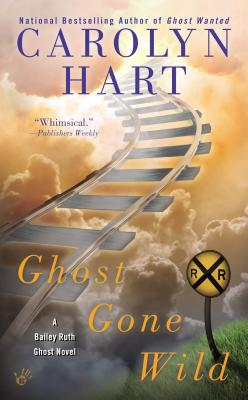 Ghost Gone Wild (A Bailey Ruth Ghost Novel #4) Cover Image