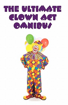 The Ultimate Clown Act Omnibus Cover Image