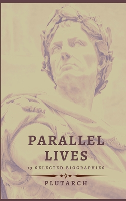 Parallel Lives - 13 selected biographies Cover Image