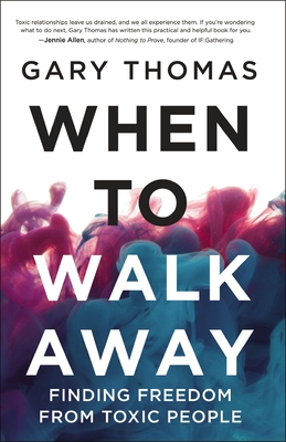 When to Walk Away: Finding Freedom from Toxic People Cover Image