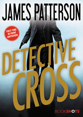 Detective Cross (Alex Cross Bookshots #2) Cover Image